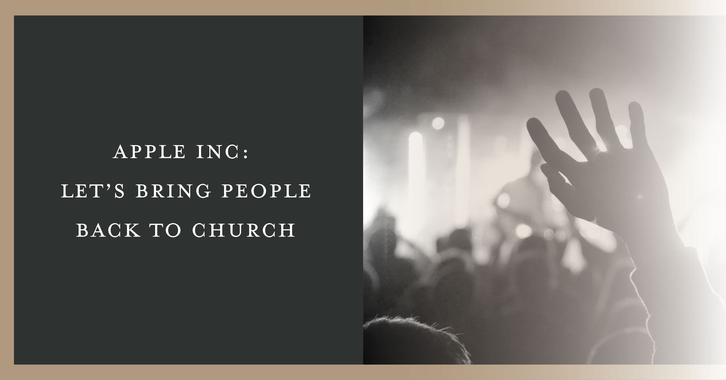 Apple Inc: Let's Bring People Back to Church